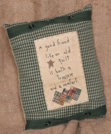 "Stitchery - ""A  Good Friend Like an Old Quilt is Both a Treasure and a Comfort"" - Pillow"