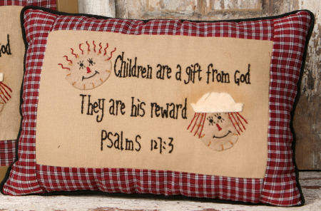 "Stitchery - ""Childen Are a Gift From God..."", Pillow - NEW"