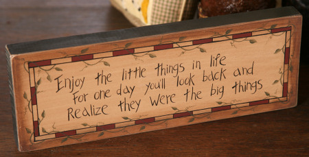 "Message Block - ""Enjoy the Little Things in Life..."" - Wood"