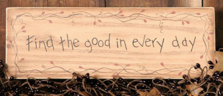 "Message Block - ""Find the Good in Every Day"" - Wood"