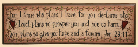 """Sign, Doorboard - """"For I Know the Plans I Have For You Declare the Lord, Plans to Prosper You and Not To Harm You,  Plans to Give You Hope and a Future"""" Jer. 2911 - Wood"""