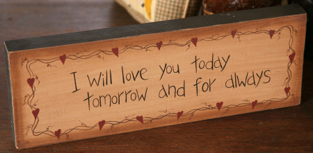 "Message Block - ""I Will Love You Today..."" - Wood"