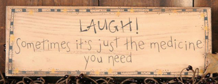 "Message Block - ""Laugh!  Sometimes, It's  Just..."" - Wood"