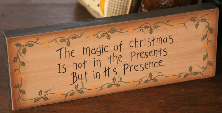 """Wood Message Block - """"The Magic of Christmas Is Not in the Presents But in His Presence"""""""
