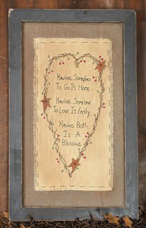 "Stitchery - ""Having Someplace To Go is Home, Having Someone to Love is Family, Having Both is a Blessing"" - Frame"