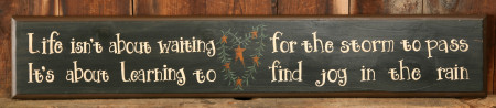 "Sign, Door Board - ""Life Isn't About Waiting For The Storm To Pass, It's About Learning To Find Joy In The Rain""  - Wood, Black"
