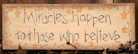 """Message Block - """"Miracles Happen to Those Who Believe"""", Wood"""