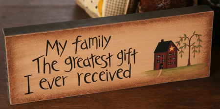 """Message Block - """"My Family, the Greatest Gift I Ever Received"""", Wood"""