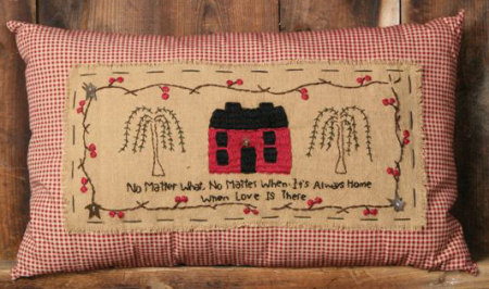 "Stitchery - ""No Matter What, No Matter When, It's Always Home When Love Is There"" - Pillow"